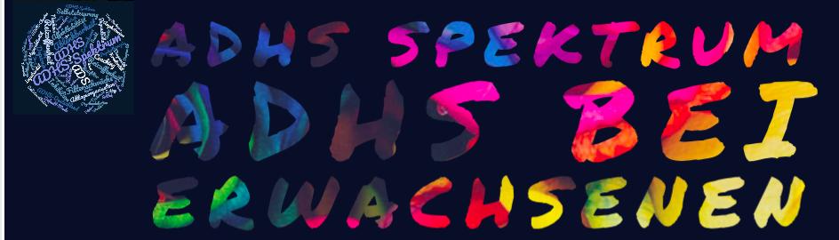 Blog ADHS-Spektrum ADHS bei Erwachsenen
